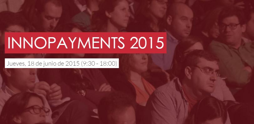 Innopayments 2015: actualidad en medios de pago online